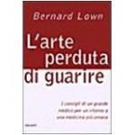 "[Libro] ""L'arte perduta di guarire"" di Bernard Lown"
