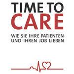 [Buch] Time To Care – Wie Sie Ihre Patienten und Ihren Job lieben