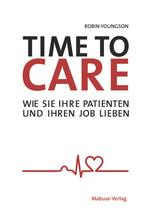 Time To Care - Wie Sie Ihre Patienten und Ihren Job lieben